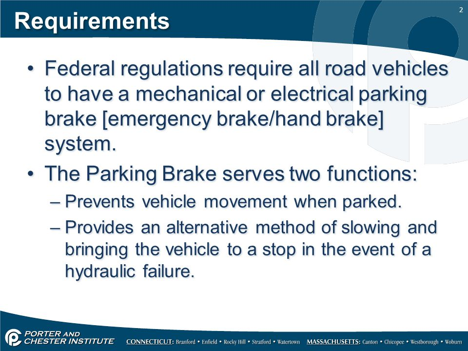 Requirements Federal regulations require all road vehicles to have a mechanical or electrical parking brake [emergency brake/hand brake] system.